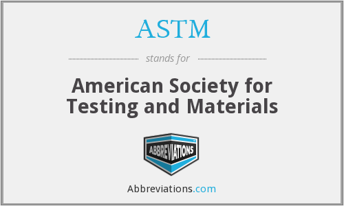 ASTM - American Society for Testing and Materials