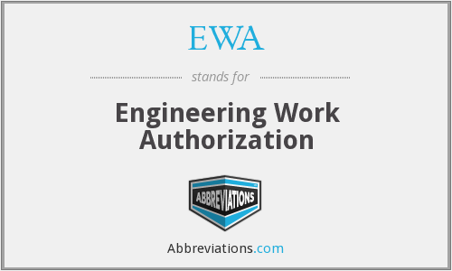 EWA - Engineering Work Authorization