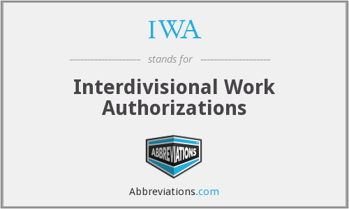 IWA - Interdivisional Work Authorizations