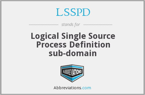 LSSPD - Logical Single Source Process Definition sub-domain