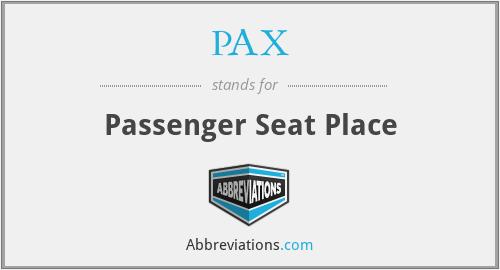 PAX - Passenger Seat Place