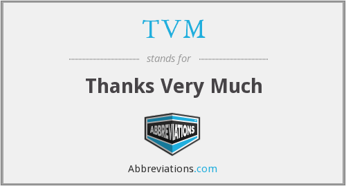 TVM - Thanks Very Much