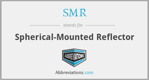 SMR - Spherical-Mounted Reflector