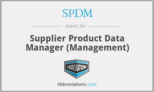 SPDM - Supplier Product Data Manager (Management)