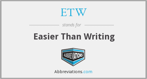 ETW - Easier Than Writing
