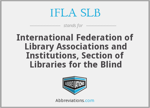 IFLA SLB - International Federation of Library Associations and Institutions, Section of Libraries for the Blind