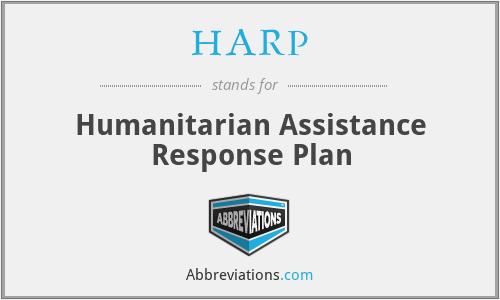 HARP - Humanitarian Assistance Response Plan