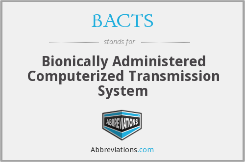 BACTS - Bionically Administered Computerized Transmission System
