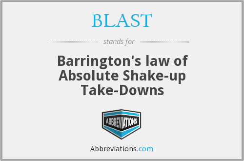 BLAST - Barrington's law of Absolute Shake-up Take-Downs