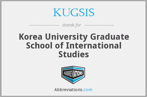 KUGSIS - Korea University Graduate School of International Studies
