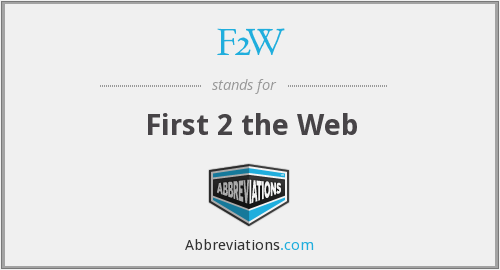 F2W - First 2 the Web