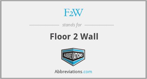 F2W - Floor 2 Wall