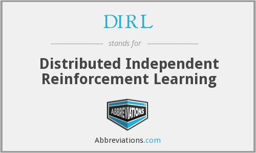 DIRL - Distributed Independent Reinforcement Learning