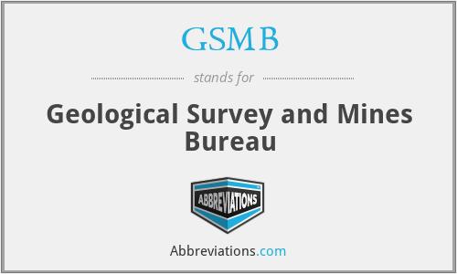 GSMB - Geological Survey and Mines Bureau