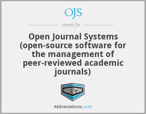 OJS - Open Journal Systems (open-source software for the management of peer-reviewed academic journals)