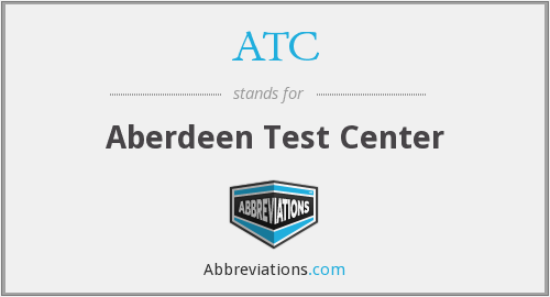 ATC - Aberdeen Test Center