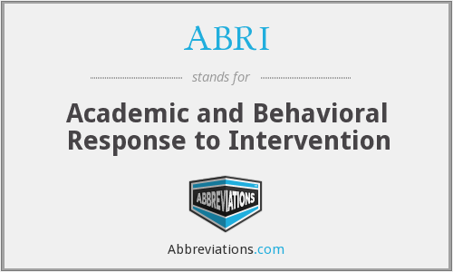 ABRI - Academic and Behavioral Response to Intervention