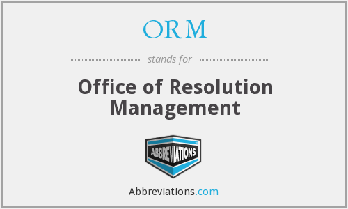 ORM - Office of Resolution Management