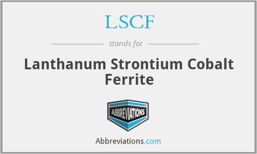 LSCF - Lanthanum Strontium Cobalt Ferrite