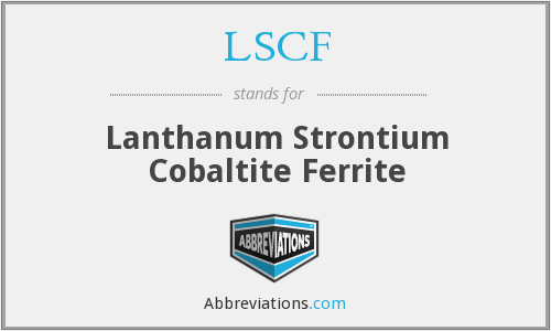 LSCF - Lanthanum Strontium Cobaltite Ferrite