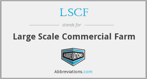 LSCF - Large Scale Commercial Farm