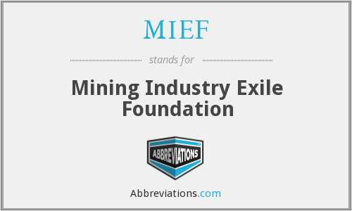 MIEF - Mining Industry Exile Foundation