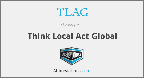 TLAG - Think Local Act Global