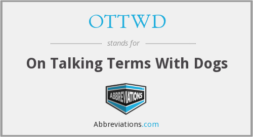 OTTWD - On Talking Terms With Dogs