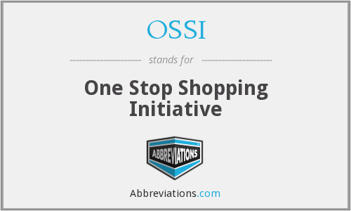 OSSI - One Stop Shopping Initiative