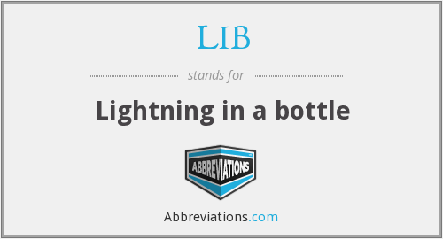 LIB - Lightning in a bottle