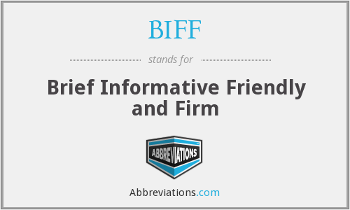 BIFF - Brief Informative Friendly and Firm