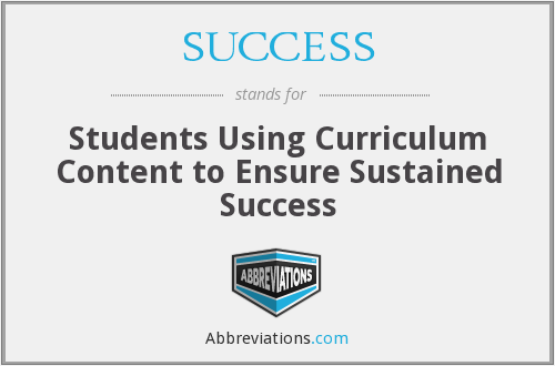 SUCCESS - Students Using Curriculum Content to Ensure Sustained Success