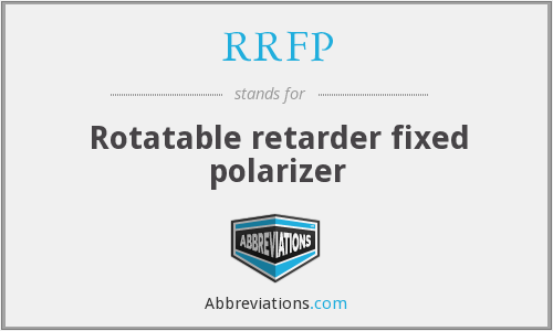 RRFP - Rotatable retarder fixed polarizer