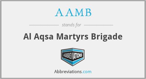 AAMB - Al Aqsa Martyrs Brigade