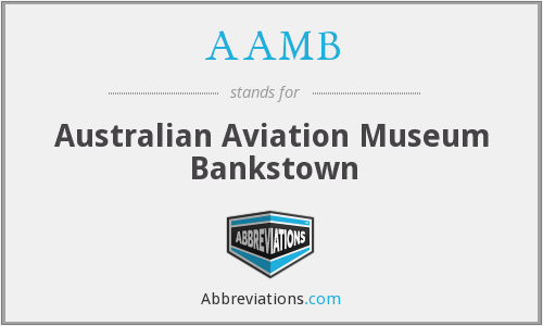 AAMB - Australian Aviation Museum Bankstown