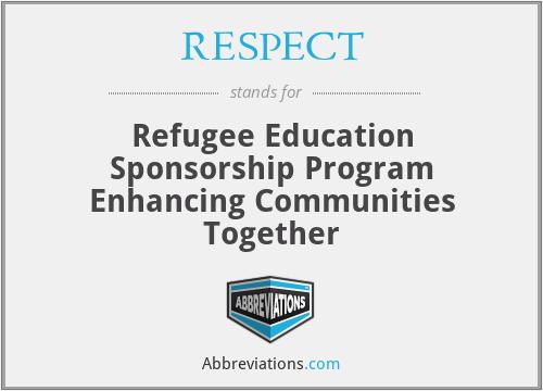 RESPECT - Refugee Education Sponsorship Program Enhancing Communities Together