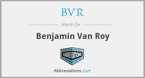 BVR - Benjamin Van Roy