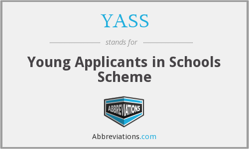 YASS - Young Applicants in Schools Scheme