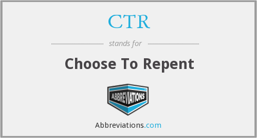 CTR - Choose To Repent