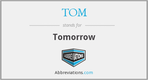 TOM - Tomorrow