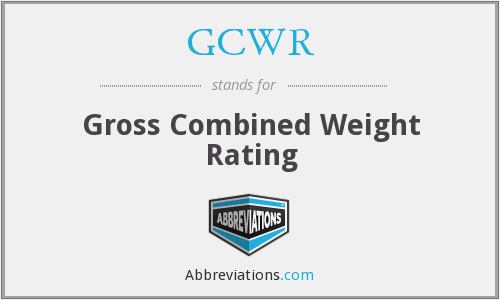GCWR - Gross Combined Weight Rating