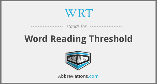 WRT - Word Reading Threshold