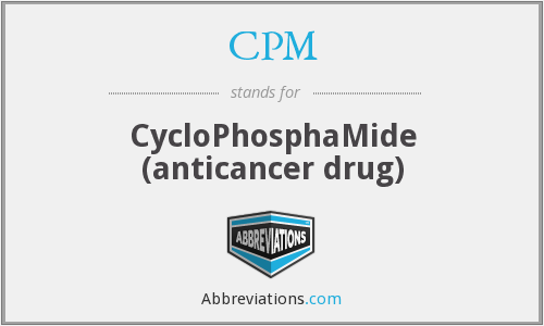 CPM - CycloPhosphaMide (anticancer drug)