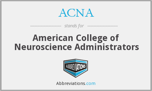 ACNA - American College of Neuroscience Administrators