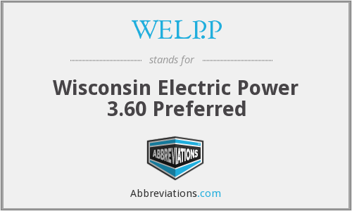 WELP.P - Wisconsin Electric Power 3.60 Preferred