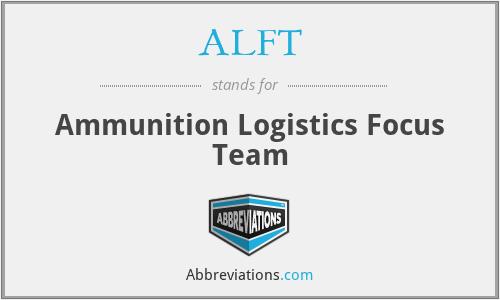 ALFT - Ammunition Logistics Focus Team