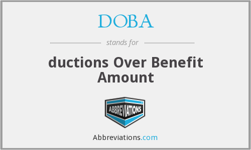 DOBA - ductions Over Benefit Amount
