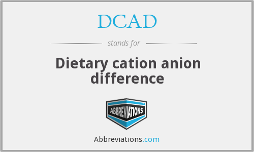 DCAD - Dietary cation anion difference