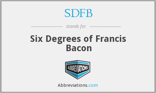 SDFB - Six Degrees of Francis Bacon