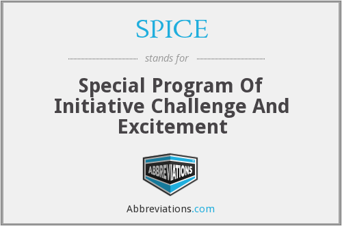 SPICE - Special Program Of Initiative Challenge And Excitement